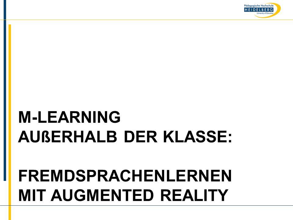 Name M-LEARNING AUßERHALB DER KLASSE: FREMDSPRACHENLERNEN MIT AUGMENTED REALITY