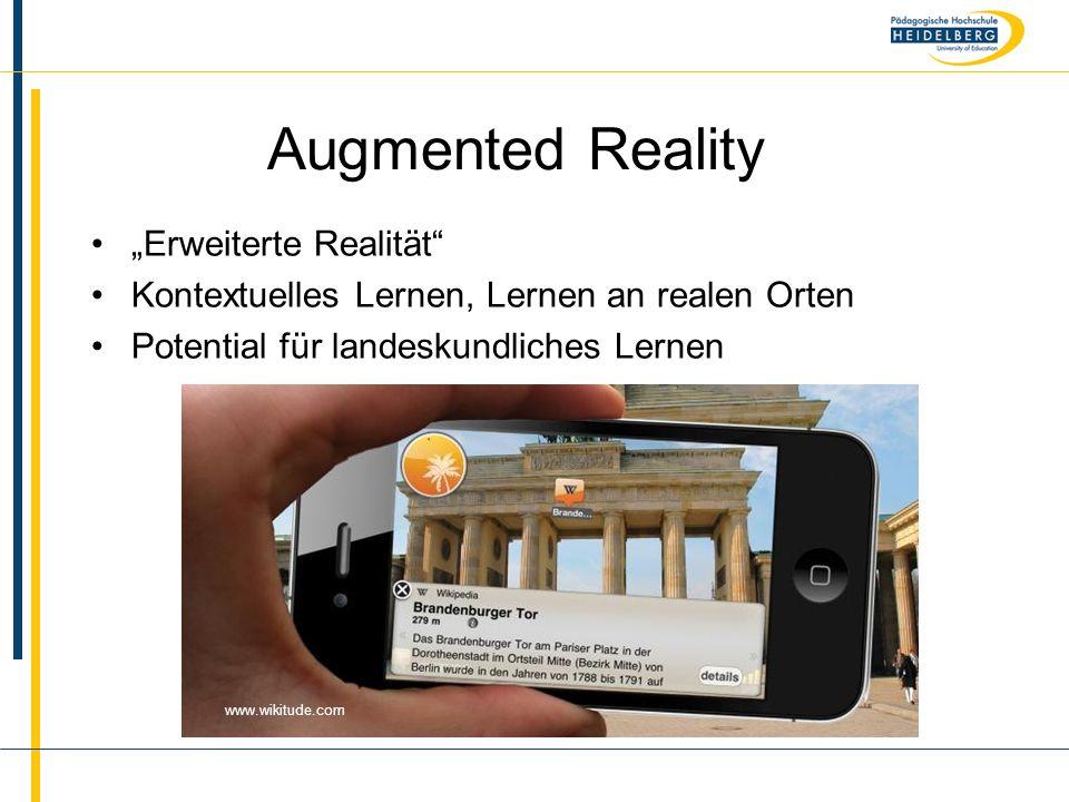 """Name Augmented Reality """"Erweiterte Realität"""" Kontextuelles Lernen, Lernen an realen Orten Potential für landeskundliches Lernen www.wikitude.com"""