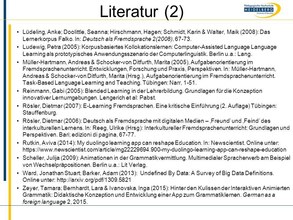 Name Literatur (2) Lüdeling, Anke; Doolittle, Seanna; Hirschmann, Hagen; Schmidt, Karin & Walter, Maik (2008): Das Lernerkorpus Falko. In: Deutsch als