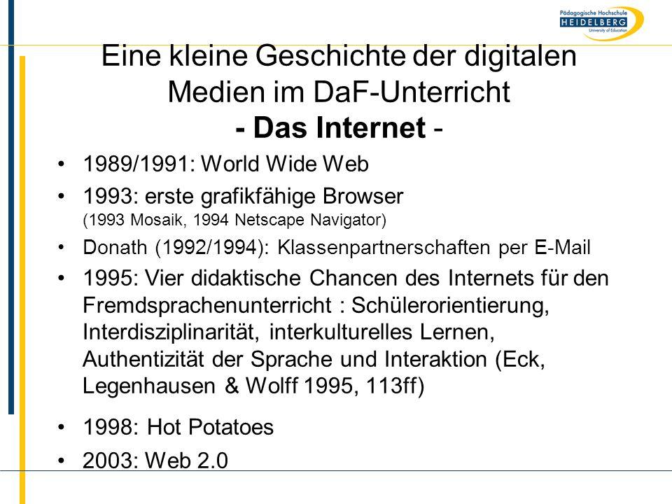 Name Eine kleine Geschichte der digitalen Medien im DaF-Unterricht - Das Internet - 1989/1991: World Wide Web 1993: erste grafikfähige Browser (1993 M