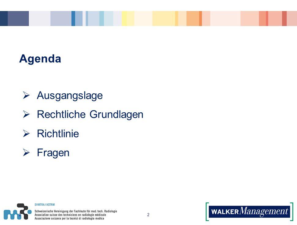 Agenda 2  Ausgangslage  Rechtliche Grundlagen  Richtlinie  Fragen 2