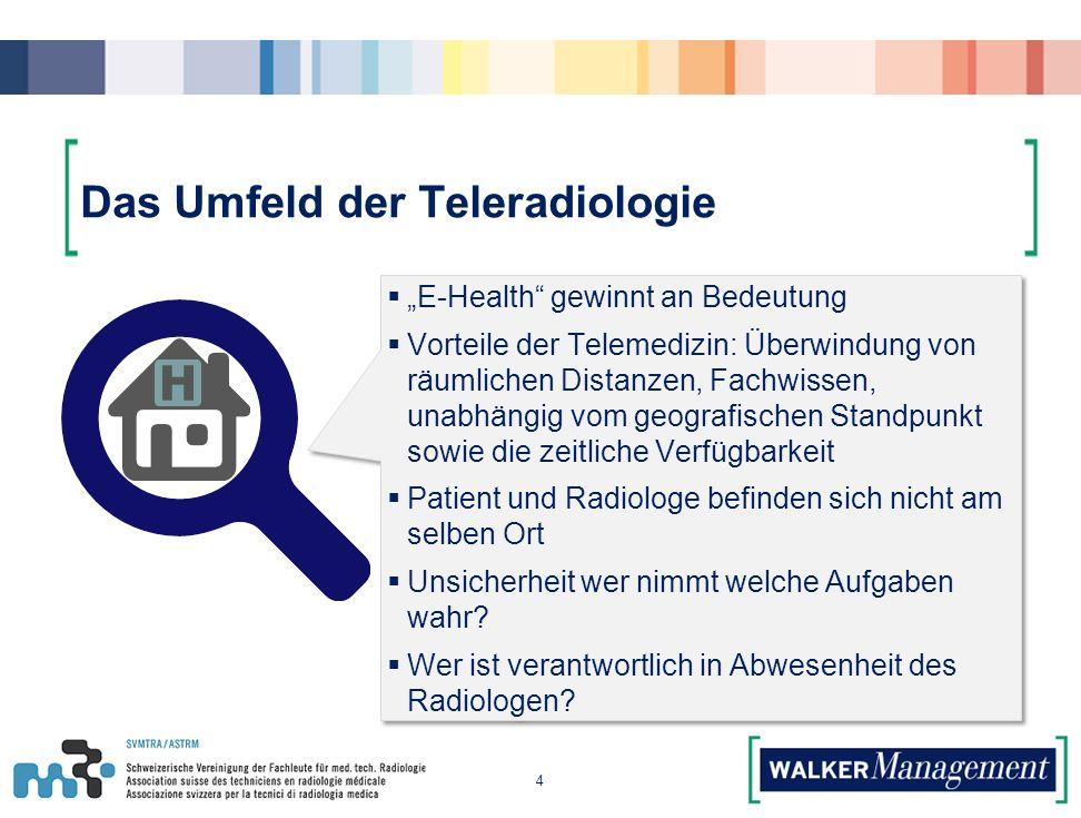 """Das Umfeld der Teleradiologie 4  """"E-Health gewinnt an Bedeutung  Vorteile der Telemedizin: Überwindung von räumlichen Distanzen, Fachwissen, unabhängig vom geografischen Standpunkt sowie die zeitliche Verfügbarkeit  Patient und Radiologe befinden sich nicht am selben Ort  Unsicherheit wer nimmt welche Aufgaben wahr."""