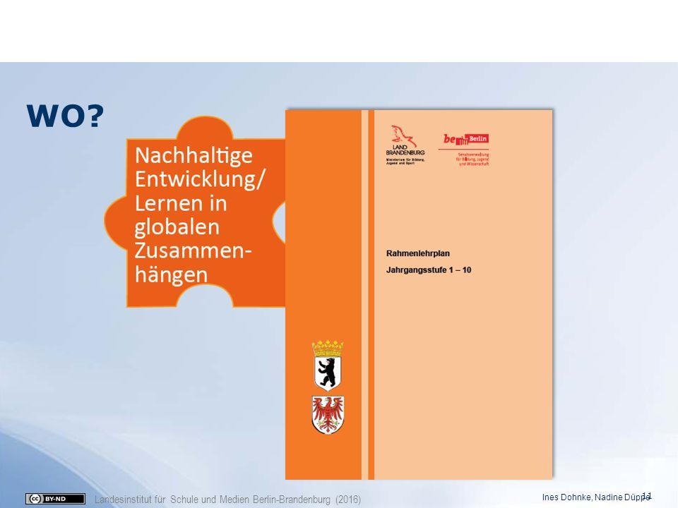 Landesinstitut für Schule und Medien Berlin-Brandenburg (2016) WO? Ines Dohnke, Nadine Düppe 11
