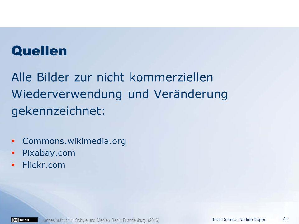 Landesinstitut für Schule und Medien Berlin-Brandenburg (2016) Quellen Alle Bilder zur nicht kommerziellen Wiederverwendung und Veränderung gekennzeic