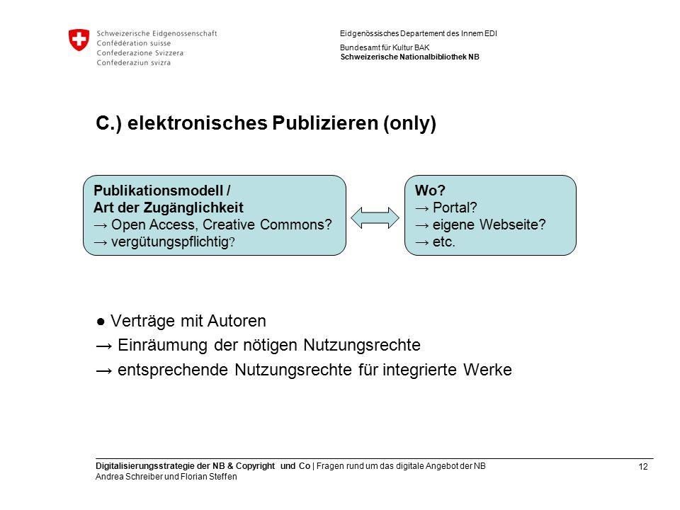 12 Digitalisierungsstrategie der NB & Copyright und Co | Fragen rund um das digitale Angebot der NB Andrea Schreiber und Florian Steffen Eidgenössisch