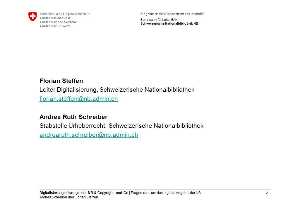 2 Digitalisierungsstrategie der NB & Copyright und Co | Fragen rund um das digitale Angebot der NB Andrea Schreiber und Florian Steffen Eidgenössische