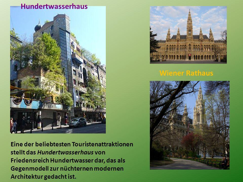Hundertwasserhaus Wiener Rathaus Eine der beliebtesten Touristenattraktionen stellt das Hundertwasserhaus von Friedensreich Hundertwasser dar, das als Gegenmodell zur nüchternen modernen Architektur gedacht ist.