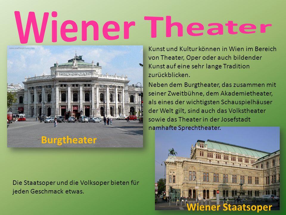 Burgtheater Wiener Staatsoper Kunst und Kultur können in Wien im Bereich von Theater, Oper oder auch bildender Kunst auf eine sehr lange Tradition zurückblicken.