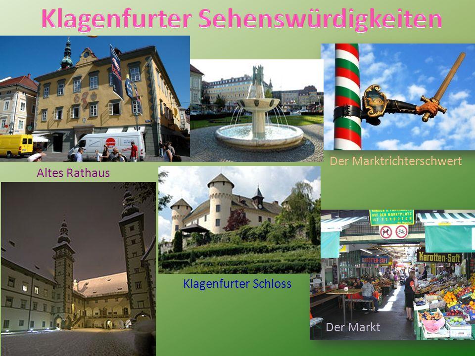 Der Markt Der Marktrichterschwert Altes Rathaus Klagenfurter Schloss