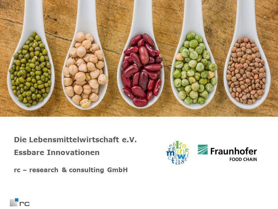 Die Lebensmittelwirtschaft e.V. Essbare Innovationen rc – research & consulting GmbH