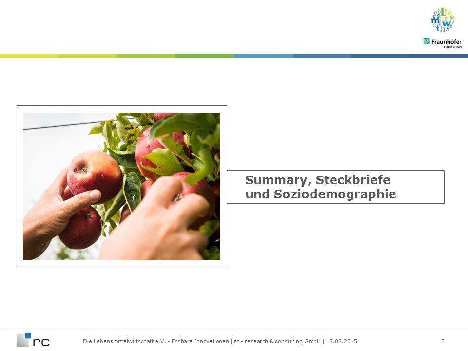 Die Lebensmittelwirtschaft e.V. - Essbare Innovationen | rc - research & consulting GmbH | 17.08.2015 5 Summary, Steckbriefe und Soziodemographie