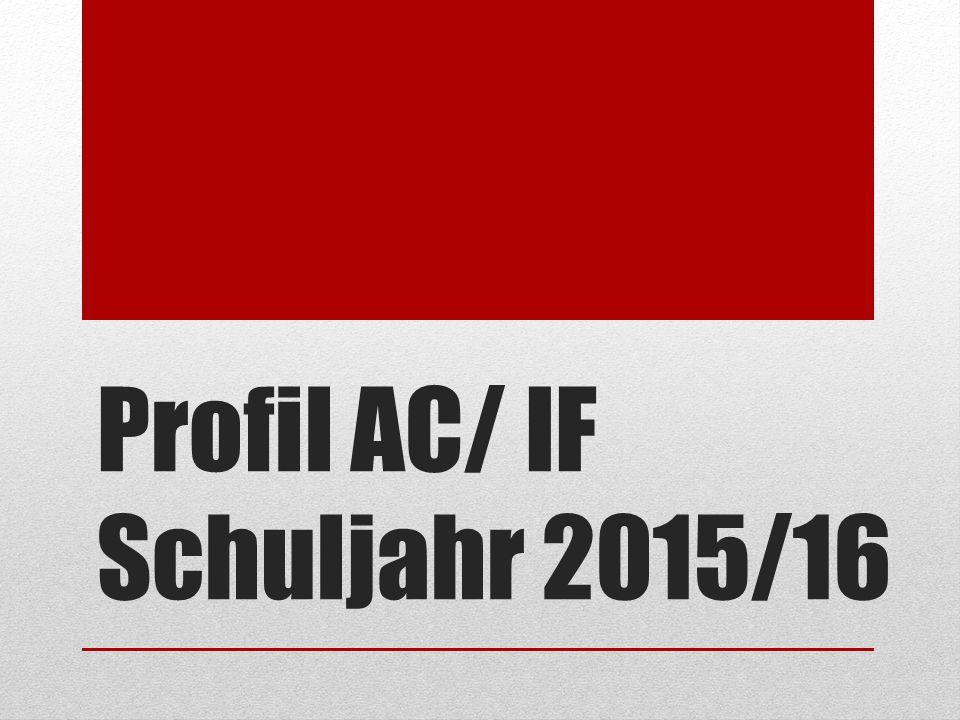 Profil AC/ IF Schuljahr 2015/16