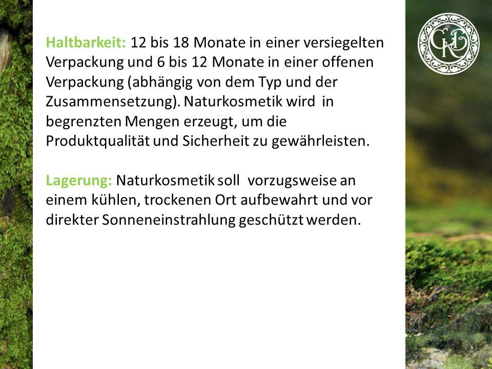 Haltbarkeit: 12 bis 18 Monate in einer versiegelten Verpackung und 6 bis 12 Monate in einer offenen Verpackung (abhängig von dem Typ und der Zusammensetzung).