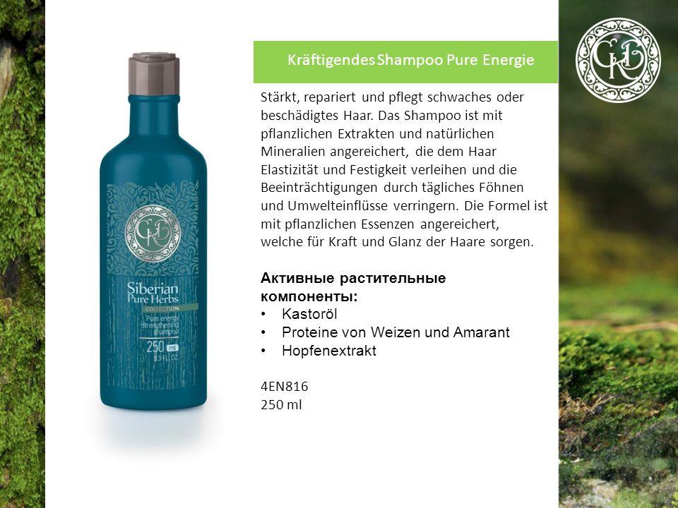 Kräftigendes Shampoo Pure Energie Stärkt, repariert und pflegt schwaches oder beschädigtes Haar.