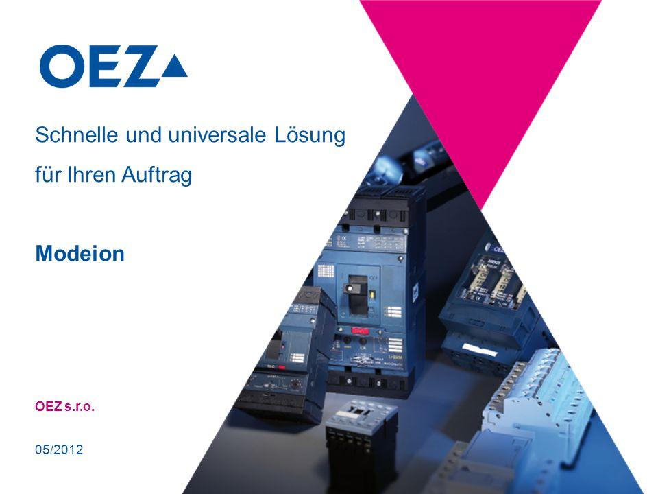 OEZ s.r.o. Schnelle und universale Lösung für Ihren Auftrag Modeion 05/2012