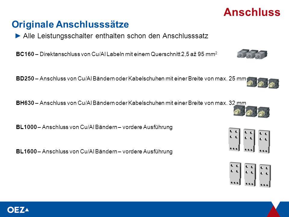 Anschluss Originale Anschlusssätze ►Alle Leistungsschalter enthalten schon den Anschlusssatz BC160 – Direktanschluss von Cu/Al Labeln mit einem Querschnitt 2,5 až 95 mm 2 BD250 – Anschluss von Cu/Al Bändern oder Kabelschuhen mit einer Breite von max.