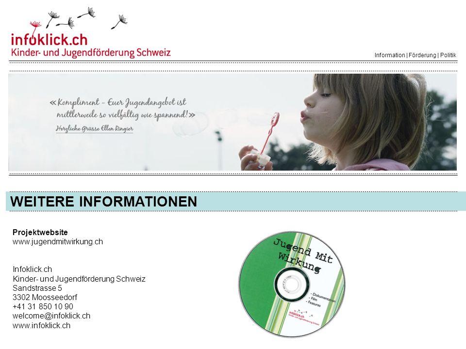 WEITERE INFORMATIONEN Information | Förderung | Politik Projektwebsite www.jugendmitwirkung.ch Infoklick.ch Kinder- und Jugendförderung Schweiz Sandst