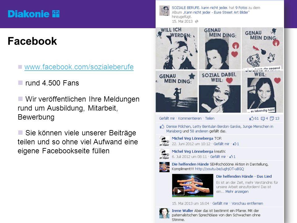 Facebook www.facebook.com/sozialeberufe rund 4.500 Fans Wir veröffentlichen Ihre Meldungen rund um Ausbildung, Mitarbeit, Bewerbung Sie können viele unserer Beiträge teilen und so ohne viel Aufwand eine eigene Facebookseite füllen