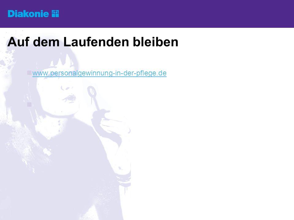 Auf dem Laufenden bleiben www.personalgewinnung-in-der-pflege.de