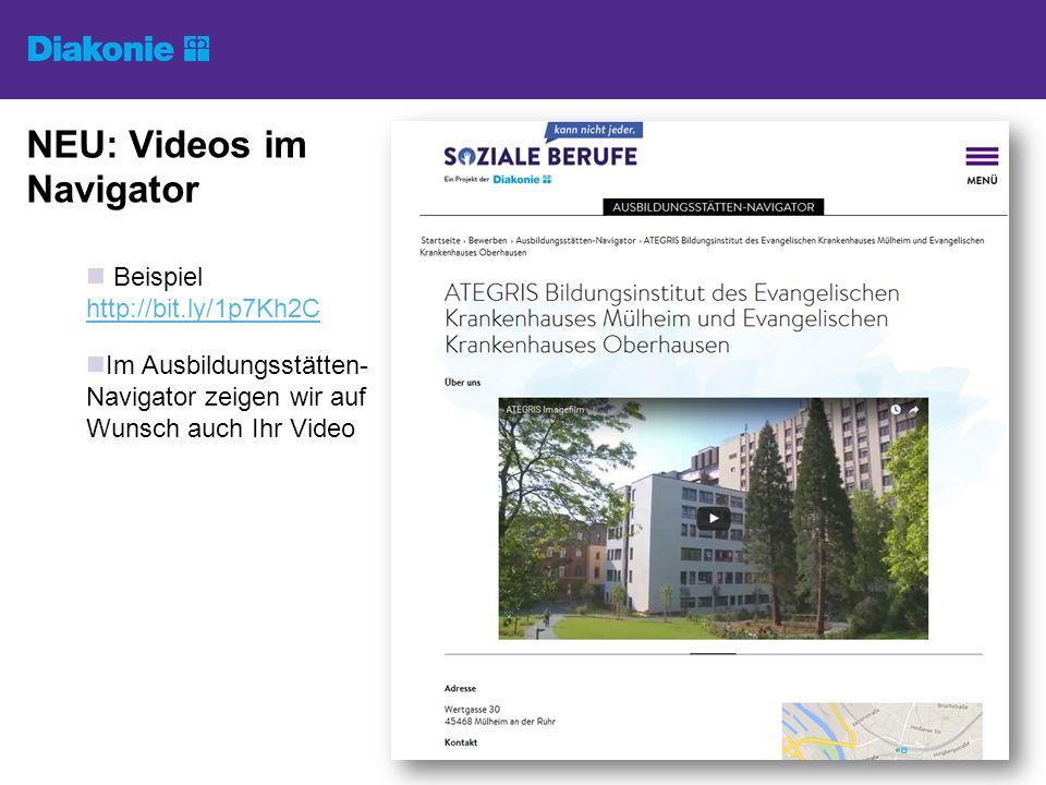 NEU: Videos im Navigator Beispiel http://bit.ly/1p7Kh2C http://bit.ly/1p7Kh2C Im Ausbildungsstätten- Navigator zeigen wir auf Wunsch auch Ihr Video