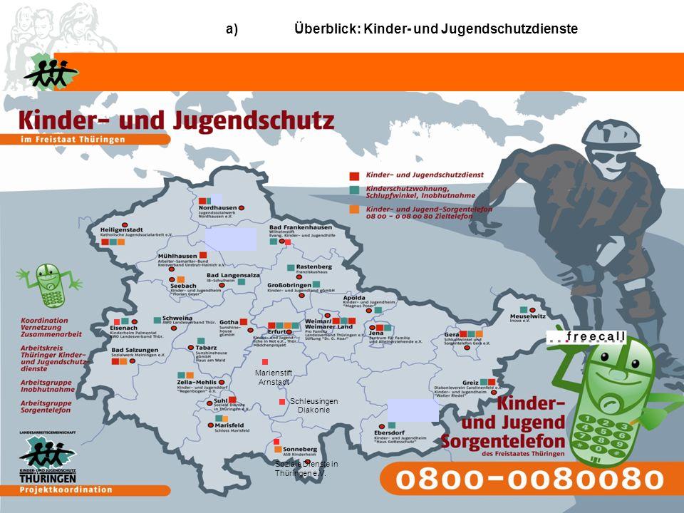 Kinder- und Jugendschutzdienste im Freistaat Thüringen a)Überblick: Kinder- und Jugendschutzdienste Soziale Dienste in Thüringen e.V.