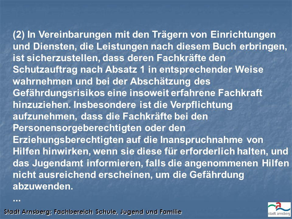 Stadt Arnsberg; Fachbereich Schule, Jugend und Familie (2) In Vereinbarungen mit den Trägern von Einrichtungen und Diensten, die Leistungen nach diese