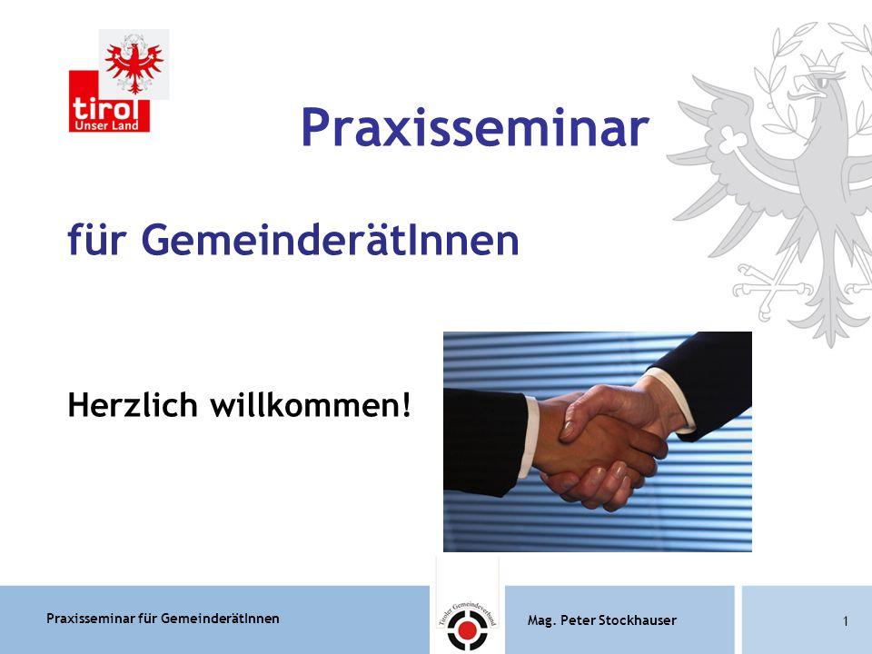 Praxisseminar für GemeinderätInnen Mag.Peter Stockhauser 82 Mag.