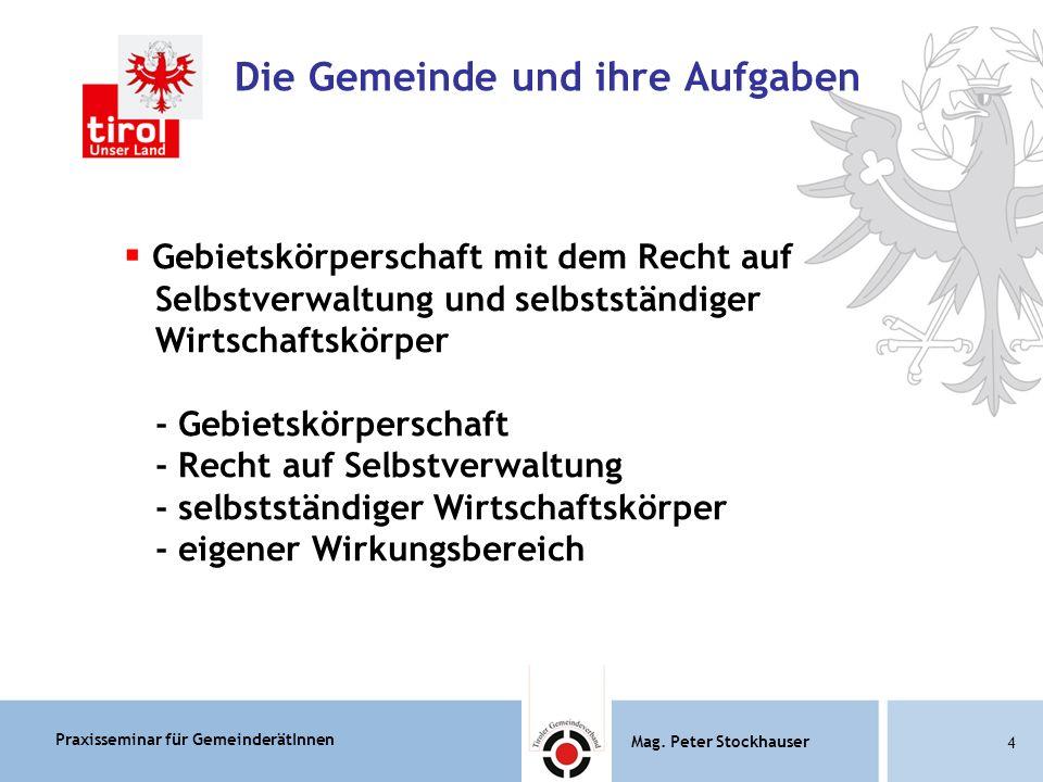 Praxisseminar für GemeinderätInnen Mag.Peter Stockhauser 85 Mag.