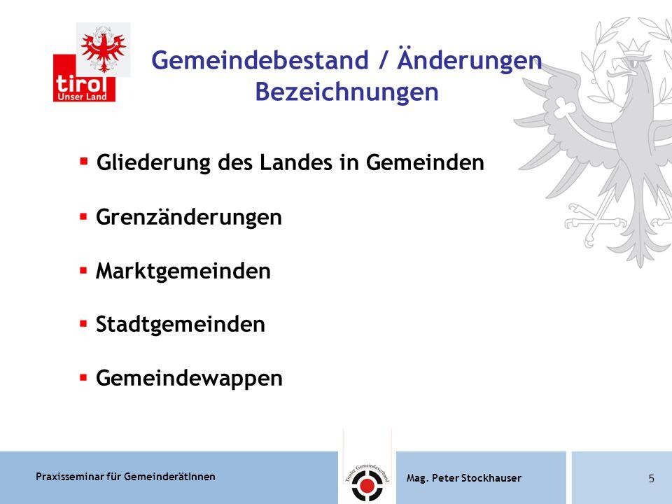 Praxisseminar für GemeinderätInnen Mag.Peter Stockhauser 86 Mag.
