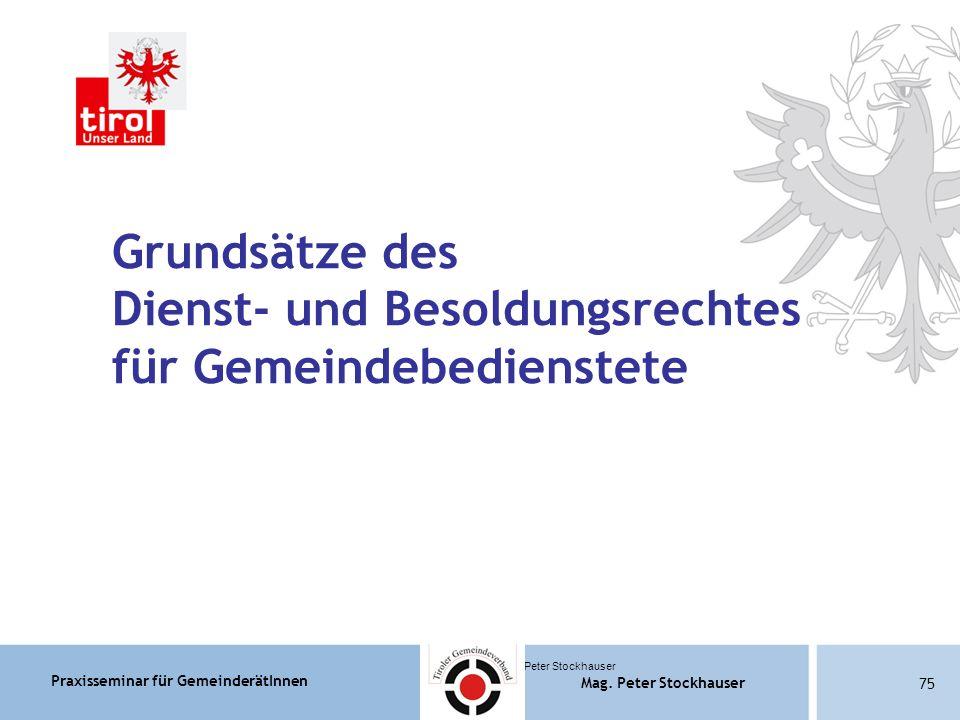 Praxisseminar für GemeinderätInnen Mag. Peter Stockhauser 75 Mag.