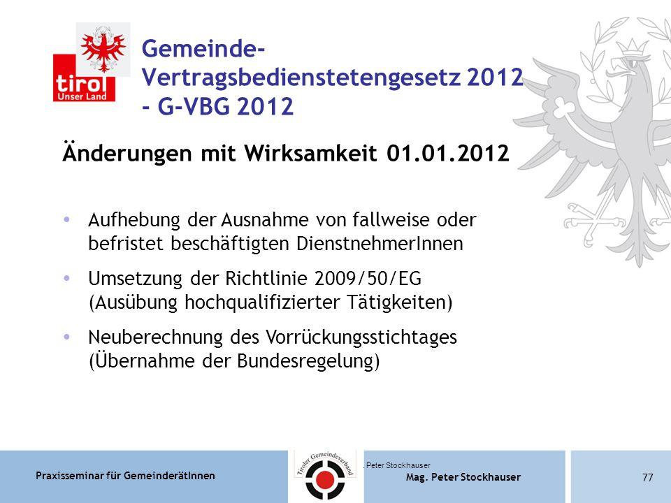 Praxisseminar für GemeinderätInnen Mag. Peter Stockhauser 77 Mag.