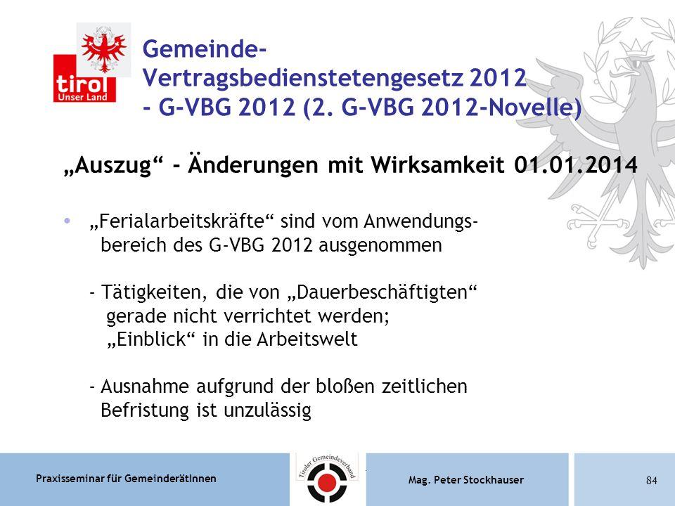 Praxisseminar für GemeinderätInnen Mag. Peter Stockhauser 84 Mag.
