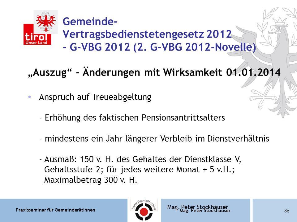 Praxisseminar für GemeinderätInnen Mag. Peter Stockhauser 86 Mag.