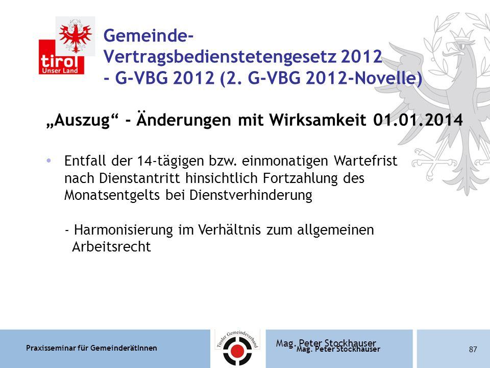 Praxisseminar für GemeinderätInnen Mag. Peter Stockhauser 87 Mag.