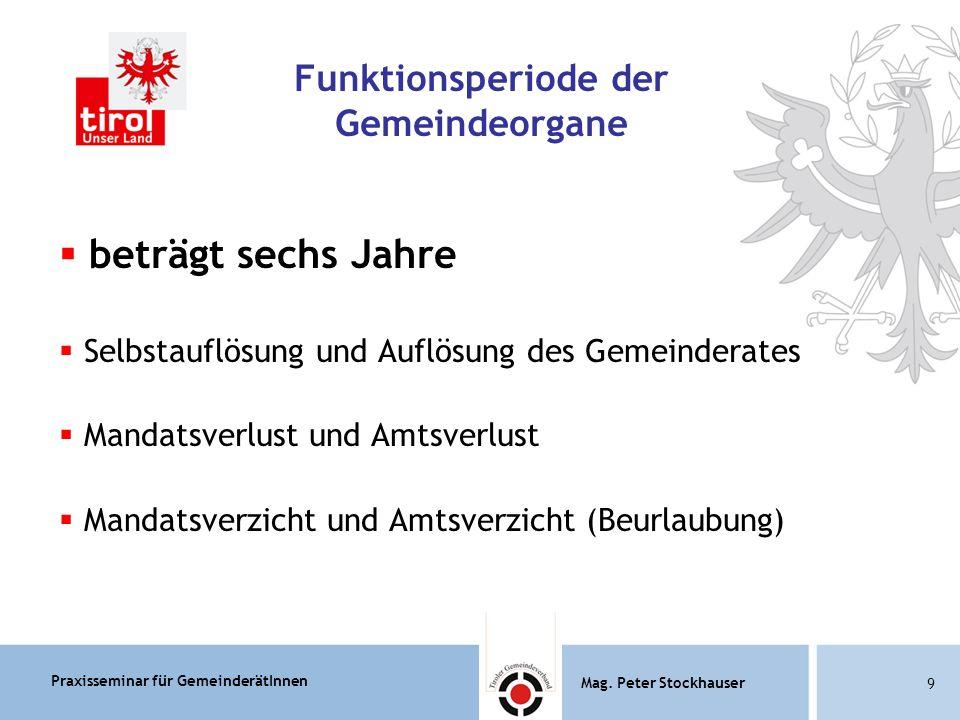Praxisseminar für GemeinderätInnen Mag.Peter Stockhauser 80 Mag.