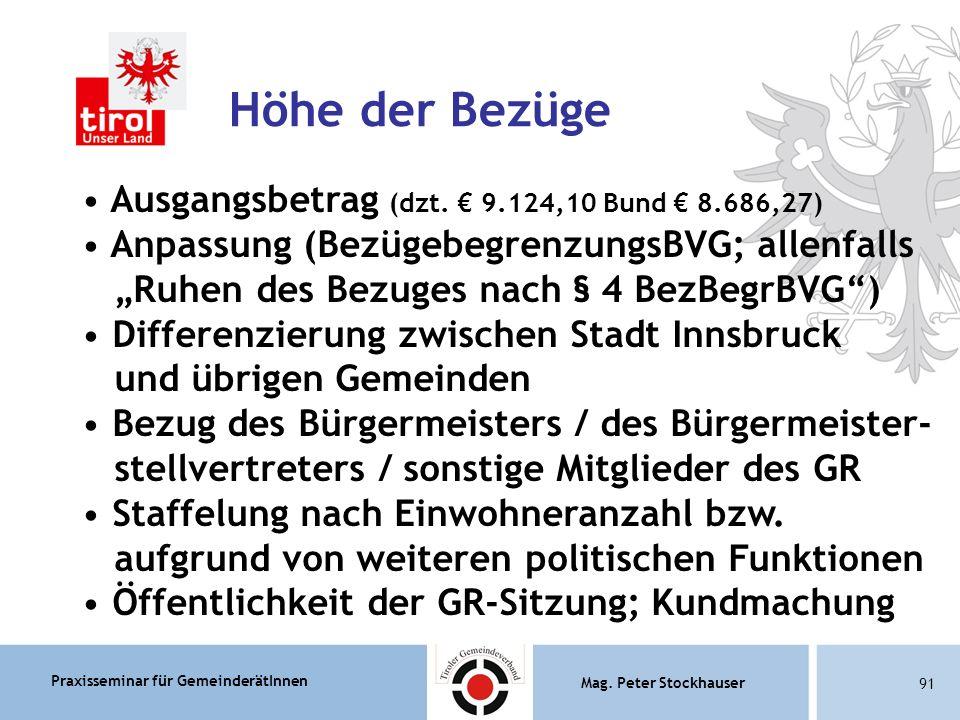 Praxisseminar für GemeinderätInnen Mag. Peter Stockhauser 91 Höhe der Bezüge Ausgangsbetrag (dzt.