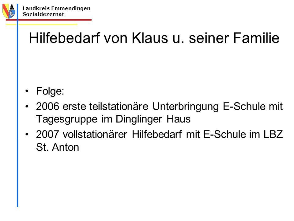 Landkreis Emmendingen Sozialdezernat Hilfebedarf von Klaus u.