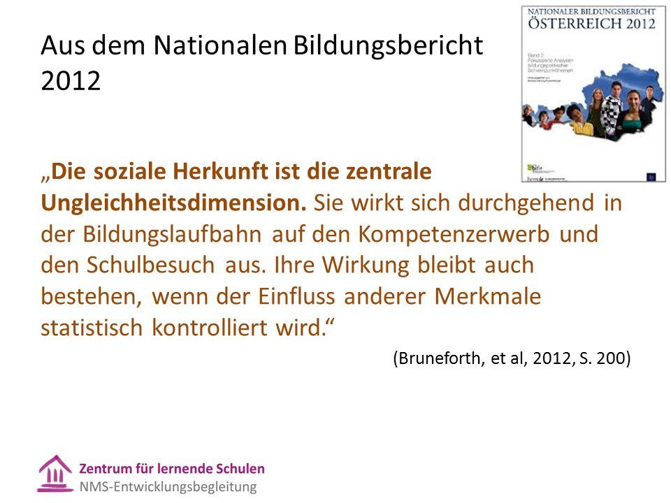 """Aus dem Nationalen Bildungsbericht 2012 """"Die soziale Herkunft ist die zentrale Ungleichheitsdimension."""