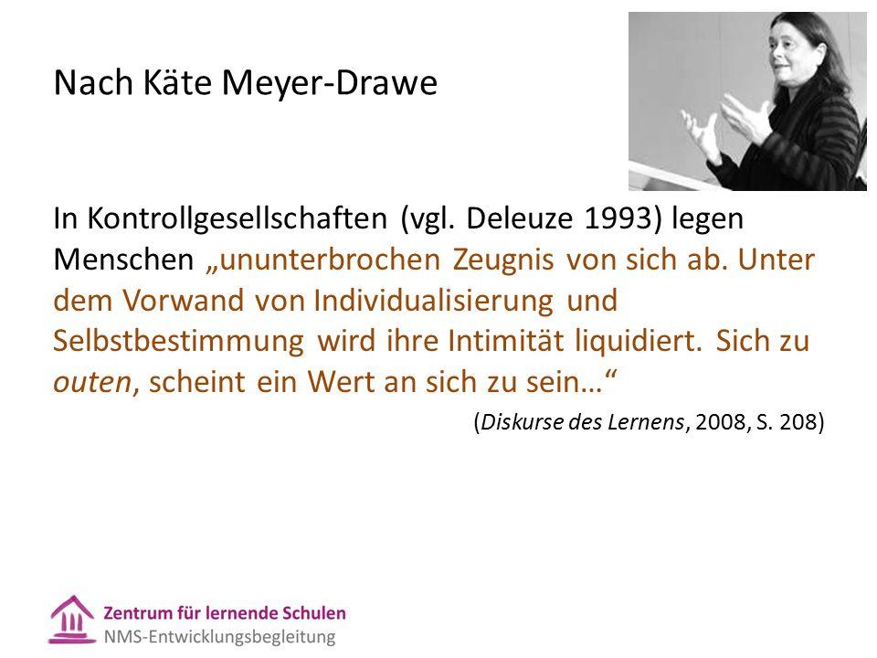 Nach Käte Meyer-Drawe In Kontrollgesellschaften (vgl.