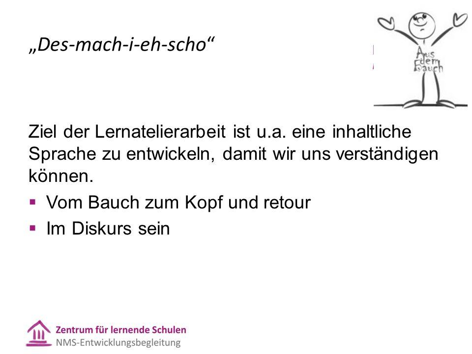 """""""Des-mach-i-eh-scho Ziel der Lernatelierarbeit ist u.a."""