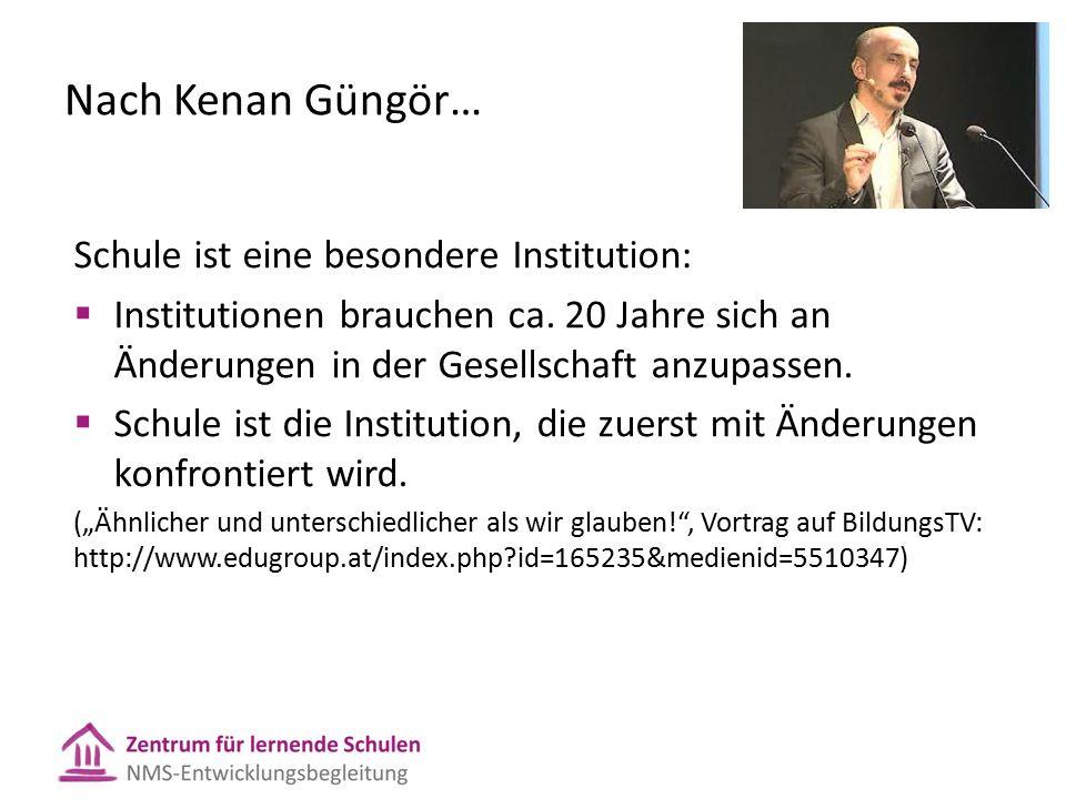 Nach Kenan Güngör… Schule ist eine besondere Institution:  Institutionen brauchen ca.