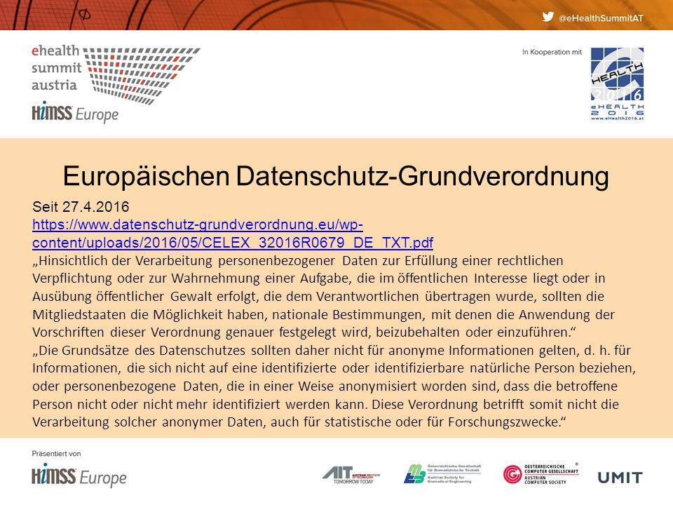 """Europäischen Datenschutz-Grundverordnung Seit 27.4.2016 https://www.datenschutz-grundverordnung.eu/wp- content/uploads/2016/05/CELEX_32016R0679_DE_TXT.pdf """"Hinsichtlich der Verarbeitung personenbezogener Daten zur Erfüllung einer rechtlichen Verpflichtung oder zur Wahrnehmung einer Aufgabe, die im öffentlichen Interesse liegt oder in Ausübung öffentlicher Gewalt erfolgt, die dem Verantwortlichen übertragen wurde, sollten die Mitgliedstaaten die Möglichkeit haben, nationale Bestimmungen, mit denen die Anwendung der Vorschriften dieser Verordnung genauer festgelegt wird, beizubehalten oder einzuführen. """"Die Grundsätze des Datenschutzes sollten daher nicht für anonyme Informationen gelten, d."""