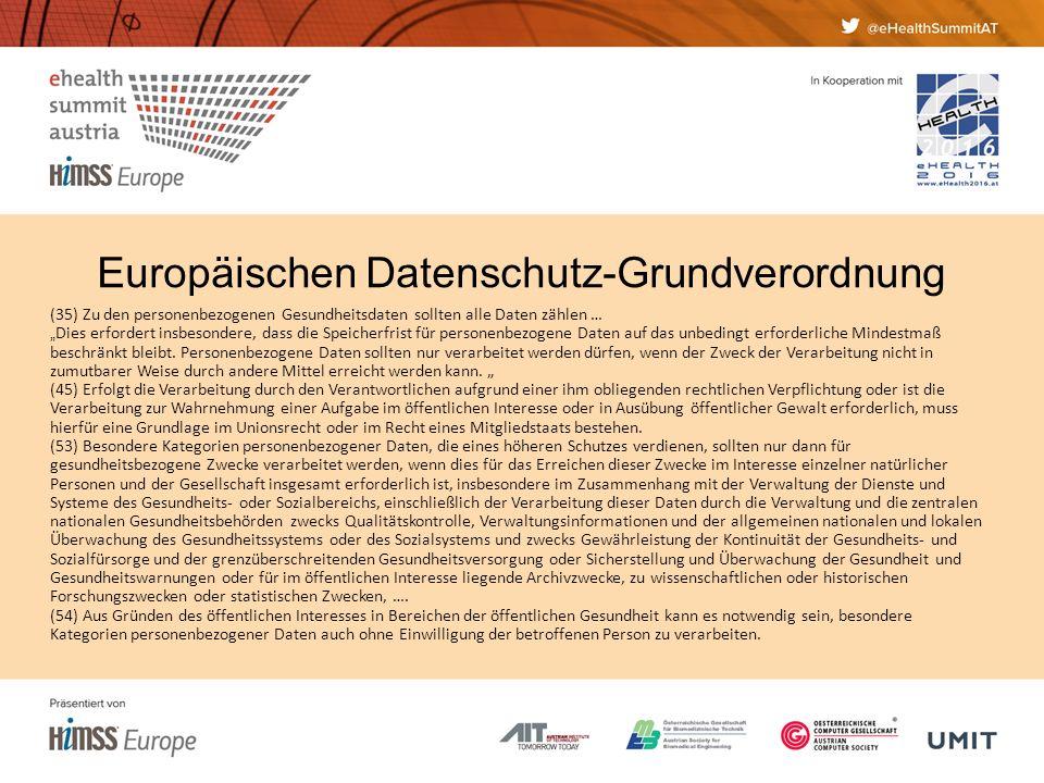 """Europäischen Datenschutz-Grundverordnung (35) Zu den personenbezogenen Gesundheitsdaten sollten alle Daten zählen … """" Dies erfordert insbesondere, dass die Speicherfrist für personenbezogene Daten auf das unbedingt erforderliche Mindestmaß beschränkt bleibt."""