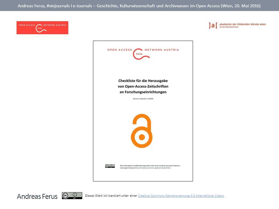 Andreas Ferus Andreas Ferus, #viejournals I e-Journals – Geschichte, Kulturwissenschaft und Archivwesen im Open Access (Wien, 20. Mai 2016) Dieses Wer
