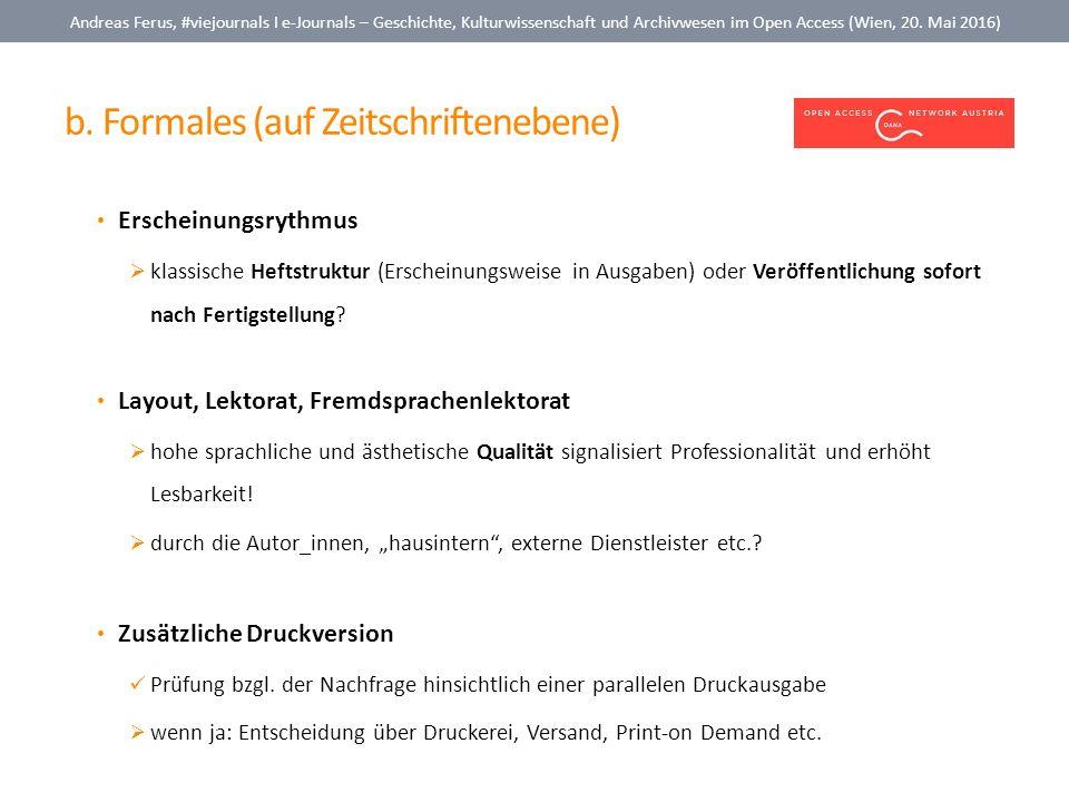 b. Formales (auf Zeitschriftenebene) Andreas Ferus, #viejournals I e-Journals – Geschichte, Kulturwissenschaft und Archivwesen im Open Access (Wien, 2