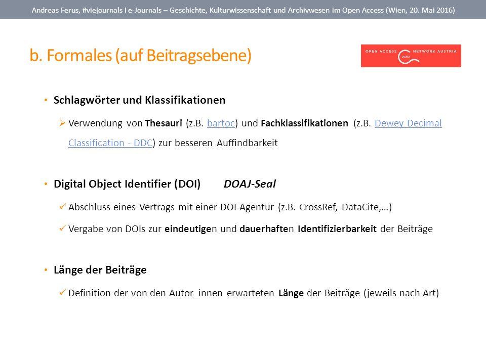 b. Formales (auf Beitragsebene) Andreas Ferus, #viejournals I e-Journals – Geschichte, Kulturwissenschaft und Archivwesen im Open Access (Wien, 20. Ma