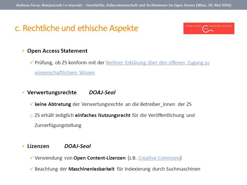 c. Rechtliche und ethische Aspekte Andreas Ferus, #viejournals I e-Journals – Geschichte, Kulturwissenschaft und Archivwesen im Open Access (Wien, 20.