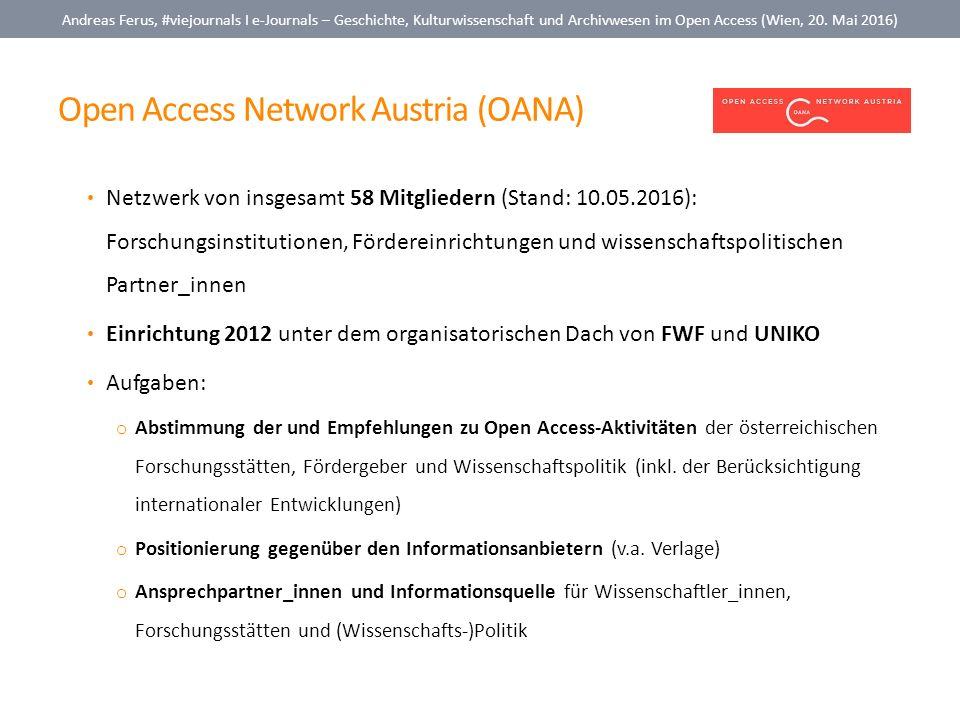 Open Access Network Austria (OANA) Andreas Ferus, #viejournals I e-Journals – Geschichte, Kulturwissenschaft und Archivwesen im Open Access (Wien, 20.