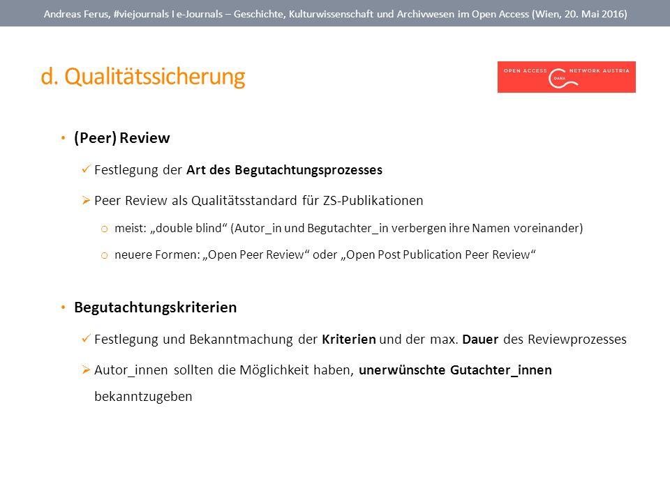 d. Qualitätssicherung Andreas Ferus, #viejournals I e-Journals – Geschichte, Kulturwissenschaft und Archivwesen im Open Access (Wien, 20. Mai 2016) (P
