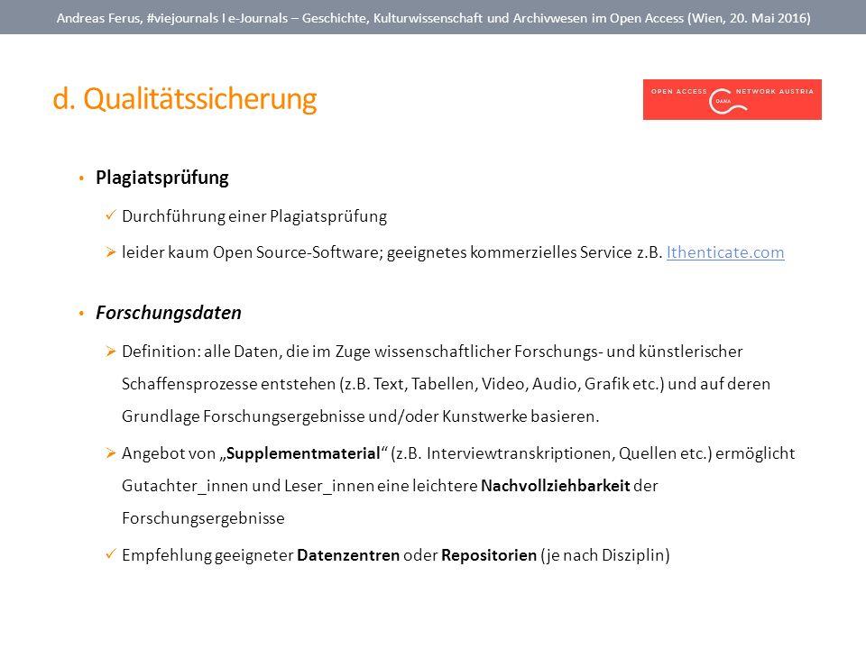 d. Qualitätssicherung Andreas Ferus, #viejournals I e-Journals – Geschichte, Kulturwissenschaft und Archivwesen im Open Access (Wien, 20. Mai 2016) Pl